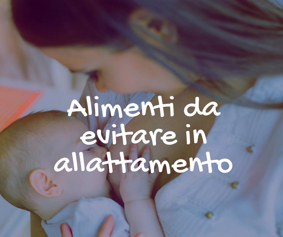 alimenti da evitare in allattamento