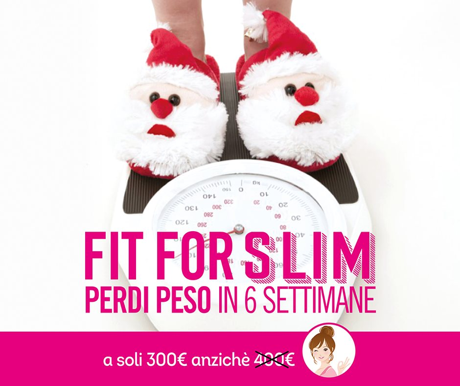 FIT FOR SLIM – Recupera il peso dopo le feste